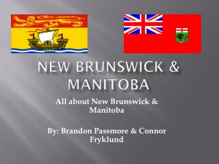 New Brunswick & Manitoba