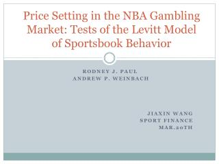 Price Setting in the NBA Gambling  Market: Tests of the Levitt Model  of  Sportsbook  Behavior