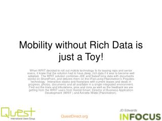 Mobility without Rich Data is just a Toy!