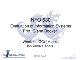 INFO 630 Evaluation of Information Systems Prof. Glenn Booker