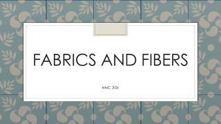 Fabrics and Fibers