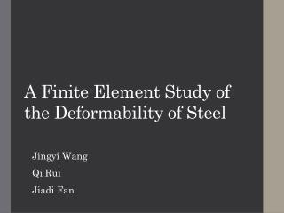 A Finite Element Study of  the  Deformability of Steel
