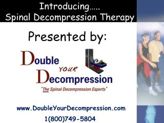 Introducing ..                             Spinal Decompression Therapy