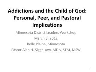 Addictions and the Child of God: Personal, Peer, and Pastoral Implications