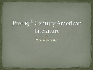 Pre- 19 th  Century American Literature