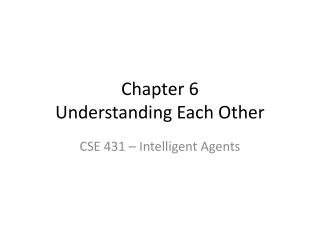 Chapter 6 Understanding Each Other