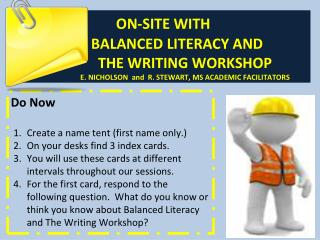 O N-SITE WITH  BALANCED LITERACY AND  THE  WRITING WORKSHOP