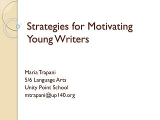 Strategies for Motivating Young Writers