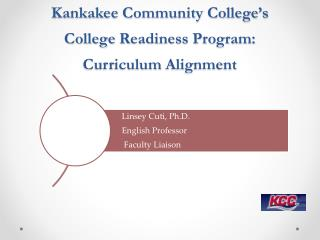 Kankakee Community College's  College  Readiness Program:  Curriculum  Alignment