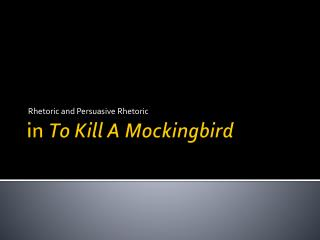 in  To Kill A Mockingbird