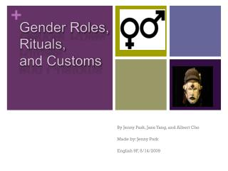 Gender Roles, Rituals,  and Customs