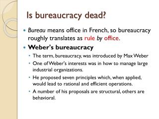 Is bureaucracy dead?