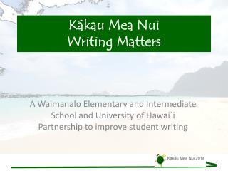 Kákau  Mea Nui Writing Matters