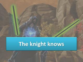 The knight knows