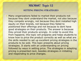 MKM607  Topic  12 SETTING PRICING STRATEGIES