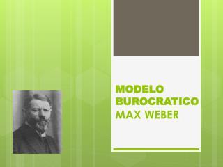 M ODELO BUROCRATICO MAX WEBER