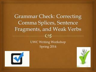 Grammar Check: Correcting Comma Splices, Sentence Fragments, and Weak Verbs