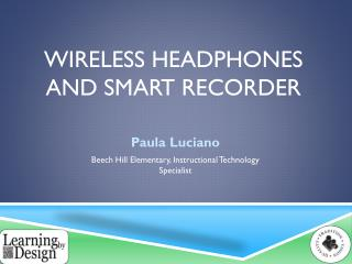 Wireless Headphones and Smart Recorder