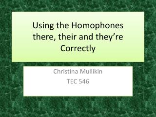 Using the Homophones there, their and they're  Correctly