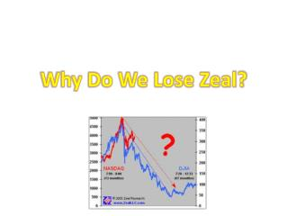 Why Do We Lose Zeal?