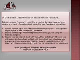 7 th  Grade Student  Led  Conferences will  be  next  month on February 19.