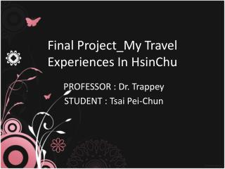 Final Project_My Travel Experiences In HsinChu