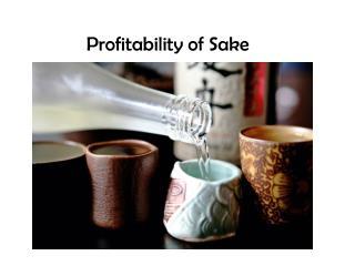 Profitability of Sake
