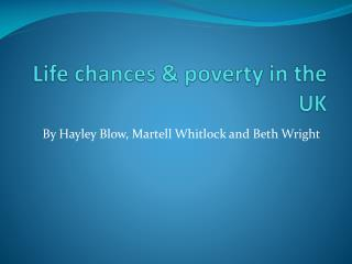 Life chances & poverty in the UK