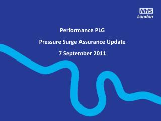 Performance PLG Pressure Surge Assurance Update  7 September 2011