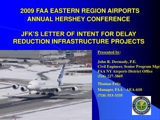 2009 FAA EASTERN REGION AIRPORTS ANNUAL HERSHEY CONFERENCE  JFK S LETTER OF INTENT FOR DELAY REDUCTION INFRASTRUCTURE PR