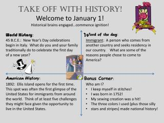 Take off with history! Welcome to January 1! Historical brains engaged…commence ignition!