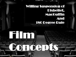 Willing Suspension of Disbelief, MacGuffin And 180 Degree Rule Film  Concepts