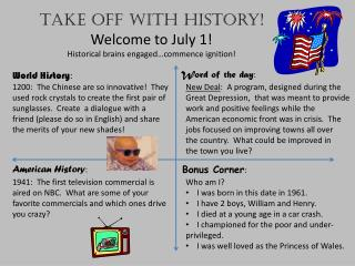 Take off with history! Welcome to July 1! Historical brains engaged…commence ignition!