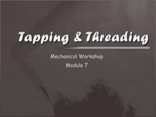 Tapping & Threading