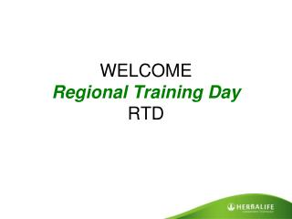 WELCOME  Regional Training Day RTD