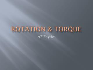 Rotation & Torque