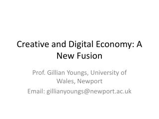Creative and Digital Economy: A New Fusion