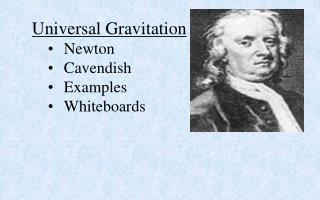 Universal Gravitation Newton Cavendish  Examples Whiteboards