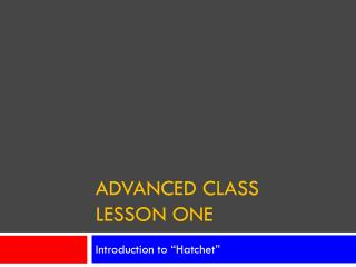 Advanced Class Lesson One