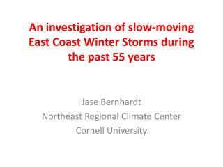 An investigation of slow-moving East Coast Winter Storms during the past 55 years