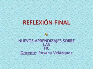 REFLEXI�N FINAL
