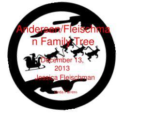 Andersen/Fleischman Family Tree