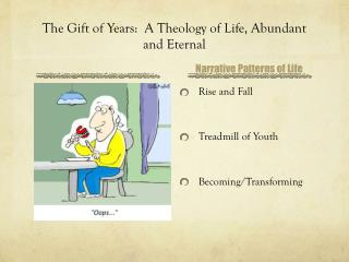 The Gift of Years:  A Theology of Life, Abundant and Eternal