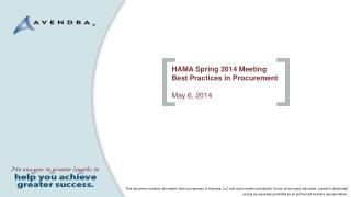 HAMA Spring 2014 Meeting Best Practices in Procurement May 6, 2014