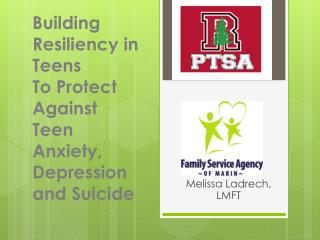 Building Resiliency in Teens To Protect Against Teen Anxiety, Depression and Suicide