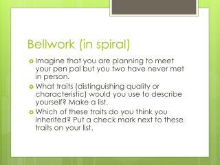 Bellwork  (in spiral)