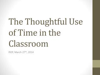 The Thoughtful Use of Time in the Classroom