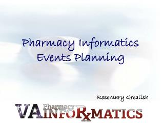 Pharmacy Informatics Events  Planning