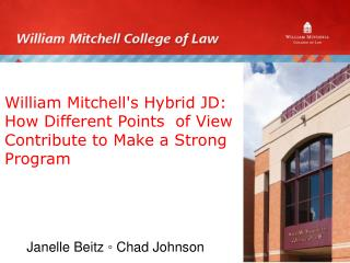 William Mitchell's Hybrid JD: How Different Points  of View  Contribute  to Make a Strong Program