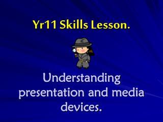 Yr11 Skills Lesson.